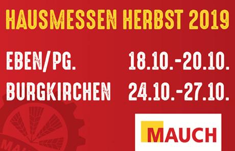 Große Mauch Hausmessen in Eben von Fr. 18. bis So. 20. Oktober und in Burgkirchen von Do. 24. bis So. 27. Oktober